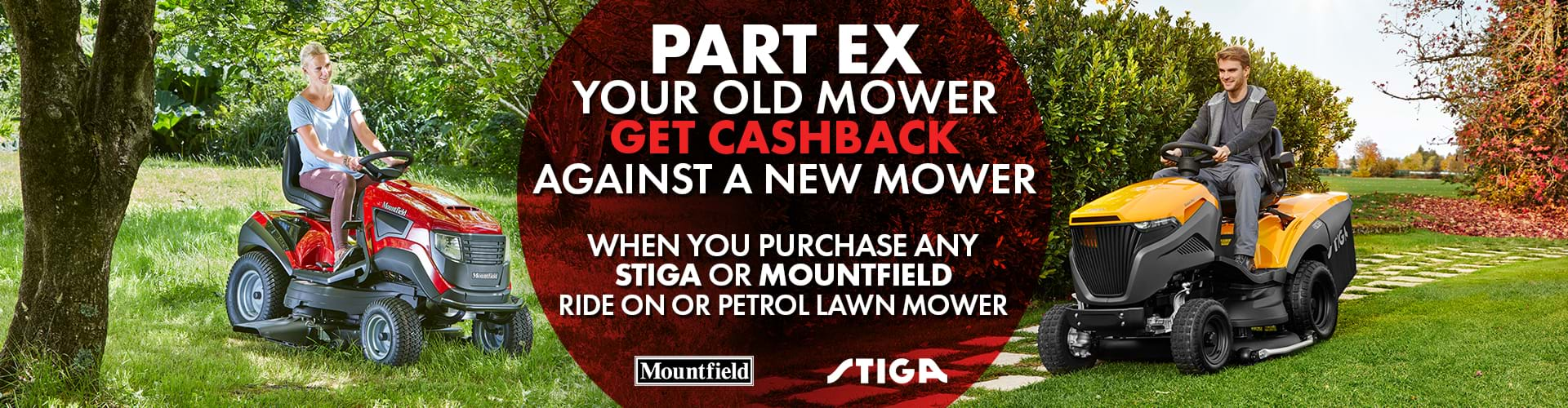 Part Ex Your Old Mowers and Get Cashback Against Your New Mountfield Or Stiga Lawn Tractor